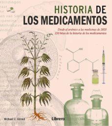 Descarga de foros de ebooks LA HISTORIA DE LOS MEDICAMENTOS: DESDE EL ARSENICO A LAS MEDICINAS DE 2020: 250 HITOS DE LA HISTORIA DE LOS MEDICAMENTOS de MICHAEL C. GERALD 9789089984975 en español