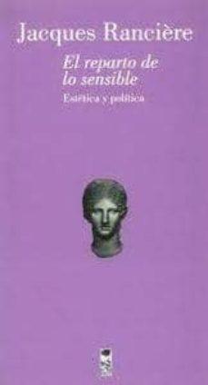 Vinisenzatrucco.it El Reparto De Lo Sensible: Estetica Y Politica Image