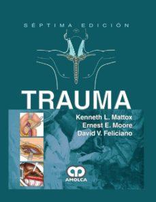 Descargas de libros gratis para reproductores de mp3 TRAUMA (7ª ED.) de K. - MOORE, E. - FELICIANO, D. MATTOX
