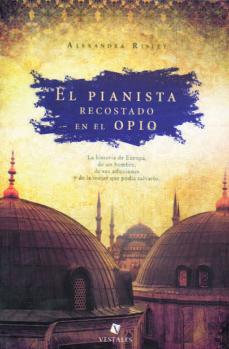 Descargar Ebook portugues gratis EL PIANISTA RECOSTADO EN EL OPIO CHM FB2 (Spanish Edition) de ALEXANDRA RISLEY