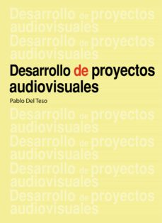 desarrollo de proyectos audiovisuales (ebook)-pablo del teso-9789875843875