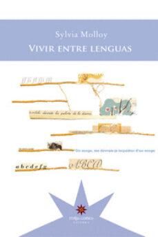 Descargar gratis ibooks para ipad VIVIR ENTRE LENGUAS en español PDB PDF DJVU de SYLVIA MOLLOY