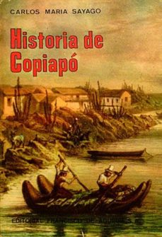 HISTORIA DE COPIAPÓ - CARLOS MARÍA SAYAGO | Adahalicante.org