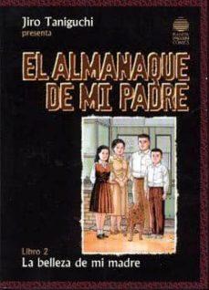 el almanaque de mi padre (libro 2: la belleza de mi madre)-jiro taniguchi-8432715008385