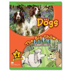 macmillan children s readers: dogs / the big show: level 4-9780230010185