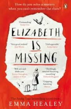 Descargar el archivo gratuito ebook pdf ELIZABETH IS MISSING 9780241968185 en español de EMMA HEALEY