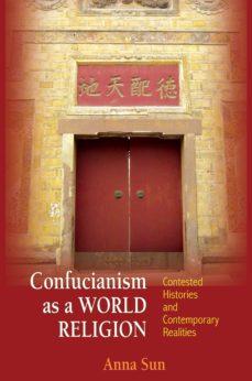 confucianism as a world religion (ebook)-anna sun-9781400846085