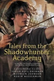 Nueva descarga gratuita de libros electrónicos TALES FROM THE SHADOWHUNTER ACADEMY 9781406373585 de CASSANDRA CLARE