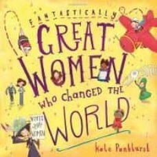 fantastically great women who changed the world-kate pankhurst-9781408876985