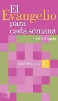 Chapultepecuno.mx El Evangelio Para Cada Semana: Ciclo Liturgico C Image