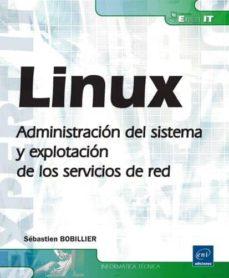 linux: administracion del sistema y explotacion de los servicios de red-sebastien bobillier-9782746074385