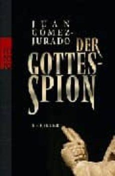 Descarga de libros de amazon como se quiebra el crack DER GOTTESSPION 9783499243585 PDB ePub de JUAN GOMEZ-JURADO (Literatura española)