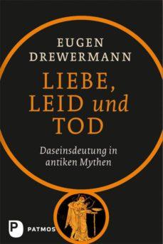 liebe, leid und tod (ebook)-eugen drewermann-9783843603485