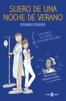 Descarga de documento de libro electrónico SUERO DE UNA NOCHE DE VERANO 9788401020285  de ENFERMERA SATURADA (Literatura española)