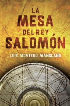 LA MESA DEL REY SALOMON   LUIS MONTERO MANGLANO