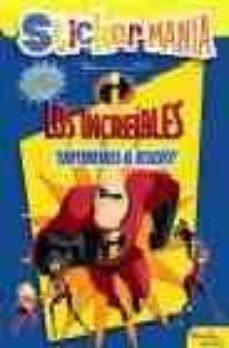 Curiouscongress.es Los Increibles. ¡Superheroes Al Rescate! (Stickermania) Image