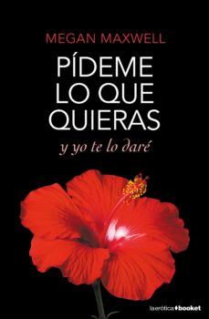 Ebooks descargar deutsch epub gratis PÍDEME LO QUE QUIERAS Y YO TE LO DARÉ (Spanish Edition) de MEGAN MAXWELL MOBI ePub