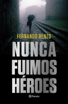 Vinisenzatrucco.it Nunca Fuimos Heroes Image