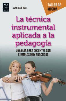 Descargar LA TECNICA INSTRUMENTAL APLICADA A LA PEDAGOGIA: UNA GUIA PARA DOCENTES CON EJEMPLOS MUY PRACTICOS gratis pdf - leer online