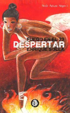 Libros gratis para descargar para pc. FUEGO EN EL 23. DESPERTAR