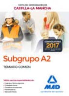 subgrupo a2 de la junta de comunidades de castilla-la mancha. temario común-9788414207185