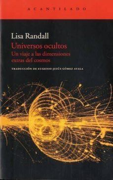 universos ocultos: un viaje a las dimensiones extras del cosmos-lisa randall-9788415277385