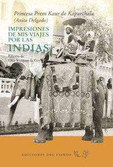 Descargas gratuitas de audiolibros para compartir archivos IMPRESIONES DE MIS VIAJES POR LA INDIAS iBook MOBI (Spanish Edition) de ANITA DELGADO
