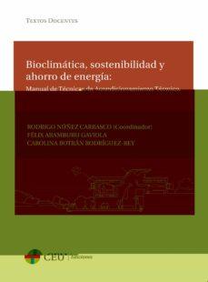 Descargar BIOCLIMATICA, SOSTENIBILIDAD Y AHORRO DE ENERGIA: MANUAL DE TECNI CA DE ACONDICIONAMIENTO TERMICO gratis pdf - leer online