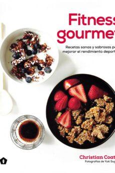 fitness gourmet: recetas sanas y sabrosas para mejorar el rendimiento deportivo-christian coates-9788416407385