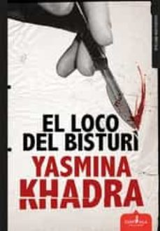 el loco del bisturi-yasmina khadra-9788416485185