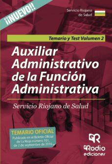 auxiliar administrativo de la funcion administrativa servicio riojano de salud. vol. 2 temario y test-9788416745685
