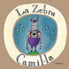 Descargar LA ZEBRA CAMIL.LA gratis pdf - leer online