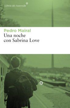 una noche con sabrina love (ebook)-pedro mairal-9788417007485