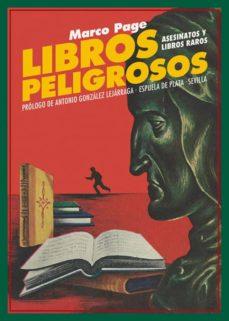Descargar libro google gratis LIBROS PELIGROSOS: ASESINATOS Y LIBROS RAROS de MARCO PAGE FB2 MOBI in Spanish 9788417146085
