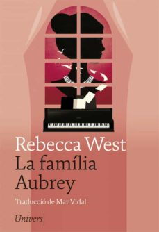 Descargar Ebook for gre gratis LA FAMÍLIA AUBREY de REBECCA WEST (Spanish Edition) 9788417868185 DJVU FB2
