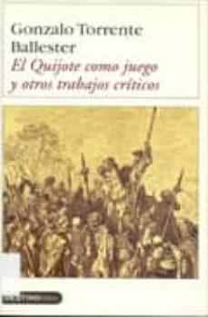 Inmaswan.es El Quijote Como Juego Y Otros Trabajos Criticos Image