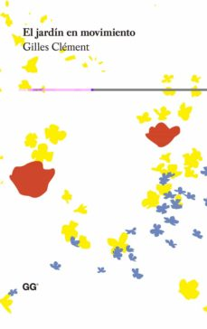el jardin en movimiento-gilles clement-9788425224485
