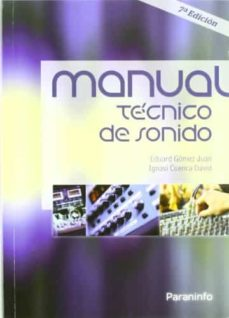 Descargar ebook for ipod gratis MANUAL TECNICO DE SONIDO (7ª ED.) 9788428381185 de IGNASI CUENCA DAVID, EDUARD GOMEZ JUAN en español