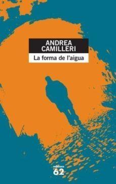 Descargas de ebooks epub gratis. LA FORMA DE L AIGUA de ANDREA CAMILLERI (Spanish Edition)