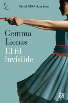 Descarga gratuita de libros electrónicos de torrent EL FIL INVISIBLE (PREMI BBVA SANT JOAN)  (Spanish Edition) de GEMMA LIENAS 9788429777185