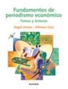 Descargar FUNDAMENTOS DE PERIODISMO ECONOMICO: TEMAS Y LECTURAS gratis pdf - leer online