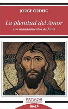 Encuentroelemadrid.es La Plenitud Del Amor: Los Mandamientos De Jesus Image