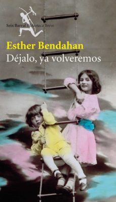 dejalo, ya volveremos-esther bendahan-9788432212185