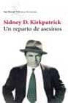 un reparto de asesinos-sidney d. kirkpatrick-9788432227585