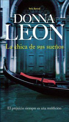 Los mejores libros gratis en pdf descargados LA CHICA DE SUS SUEÑOS in Spanish FB2 de DONNA LEON 9788432228285