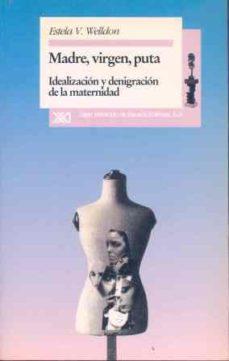 Encuentroelemadrid.es Madre, Virgen Y Puta: Idealizacion Y Degrinacion De La Maternidad Image