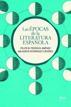 las epocas de la literatura española-felipe b. pedraza jimenez-milagros rodriguez caceres-9788434400085