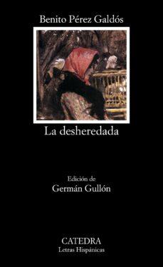Descargas gratuitas de ebooks electrónicos LA DESHEREDADA de BENITO PEREZ GALDOS (Literatura española) 9788437618685 MOBI DJVU