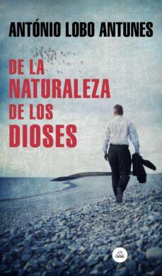 Descarga de libros gratis en pdf. DE LA NATURALEZA DE LOS DIOSES en español MOBI FB2 RTF de ANTONIO LOBO ANTUNES 9788439735885