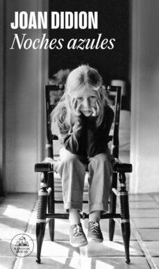 Descarga libros nuevos gratis en pdf. NOCHES AZULES de JOAN DIDION
